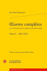 Joris-Karl Huysmans, Oeuvres complètes, Tome I, 1867-1879