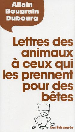 """Couverture """"Lettres des animaux à ceux qui les prennent pour des bêtes,"""""""