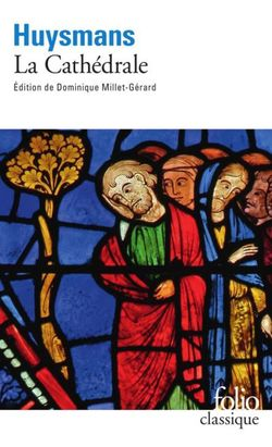 La Cathédrale, Joris-Karl Huysmans, Gallimard