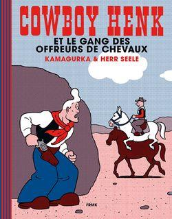 Cowboy Henk et le gang des offreurs de chevaux de Herr Seele