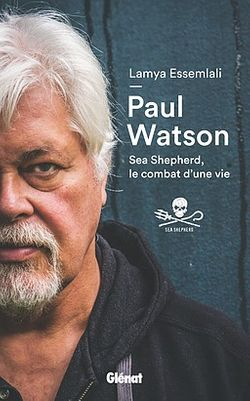 "Couverture, ""PAUL WATSON Sea Shepherd, le combat d'une vie"""