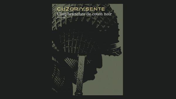 Jazz Culture : Cinq branches de coton noir - Steve Cuzor et Yves Sente