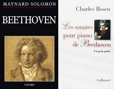 Deux livres autour de Beethoven : Beethoven par Maynard Solomon (Fayard) et Les sonates pour piano de Beethoven, un petit guide par Charles Rosen (Gallimard)