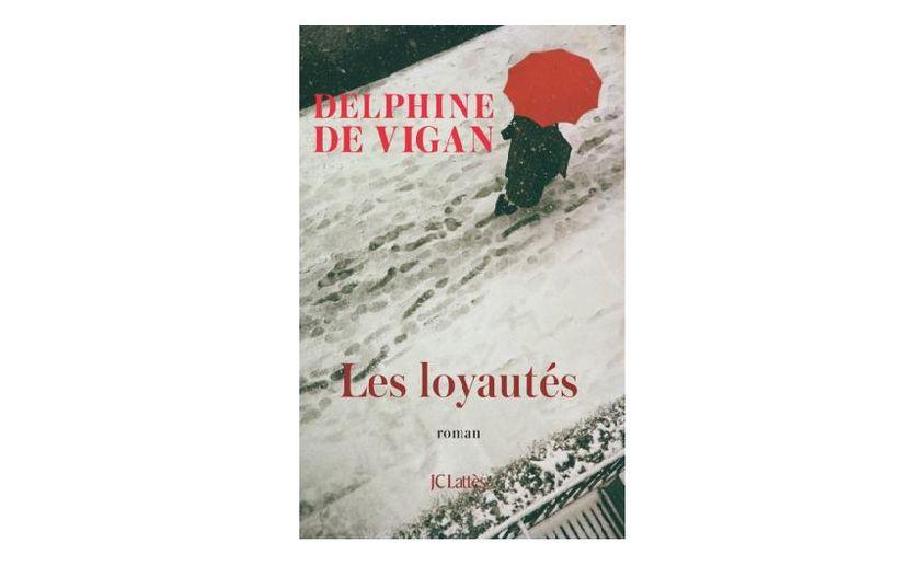 """Couverture du livre """"Les loyautés"""" de Delphine de Vigan (JC Lattès)"""