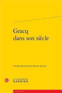 Gracq dans son siècle - Michel Murat