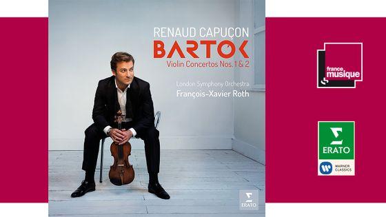 Renaud Capuçon - Bartok : Violin Concertos Nos. 1 et 2