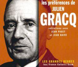 Les préférences de Julien Gracq - Entretiens avec Jean Paget et Jean Daive