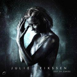 """Julie Erikssen """"Out of chaos"""""""