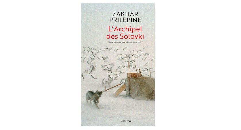 """Couverture de """"L'Archipel des Solovki"""" de Zakhar Prilepine (Actes Sud)"""