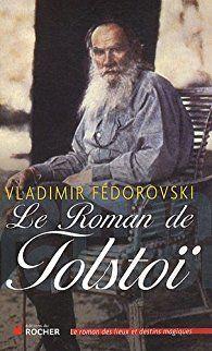 Le roman de Tolstoï - Vladimir Fedorovski