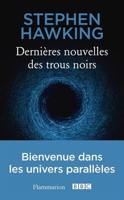 Un ouvrage de vulgarisation pour comprendre les trous noirs et connaître les dernières avancées dans leur étude.