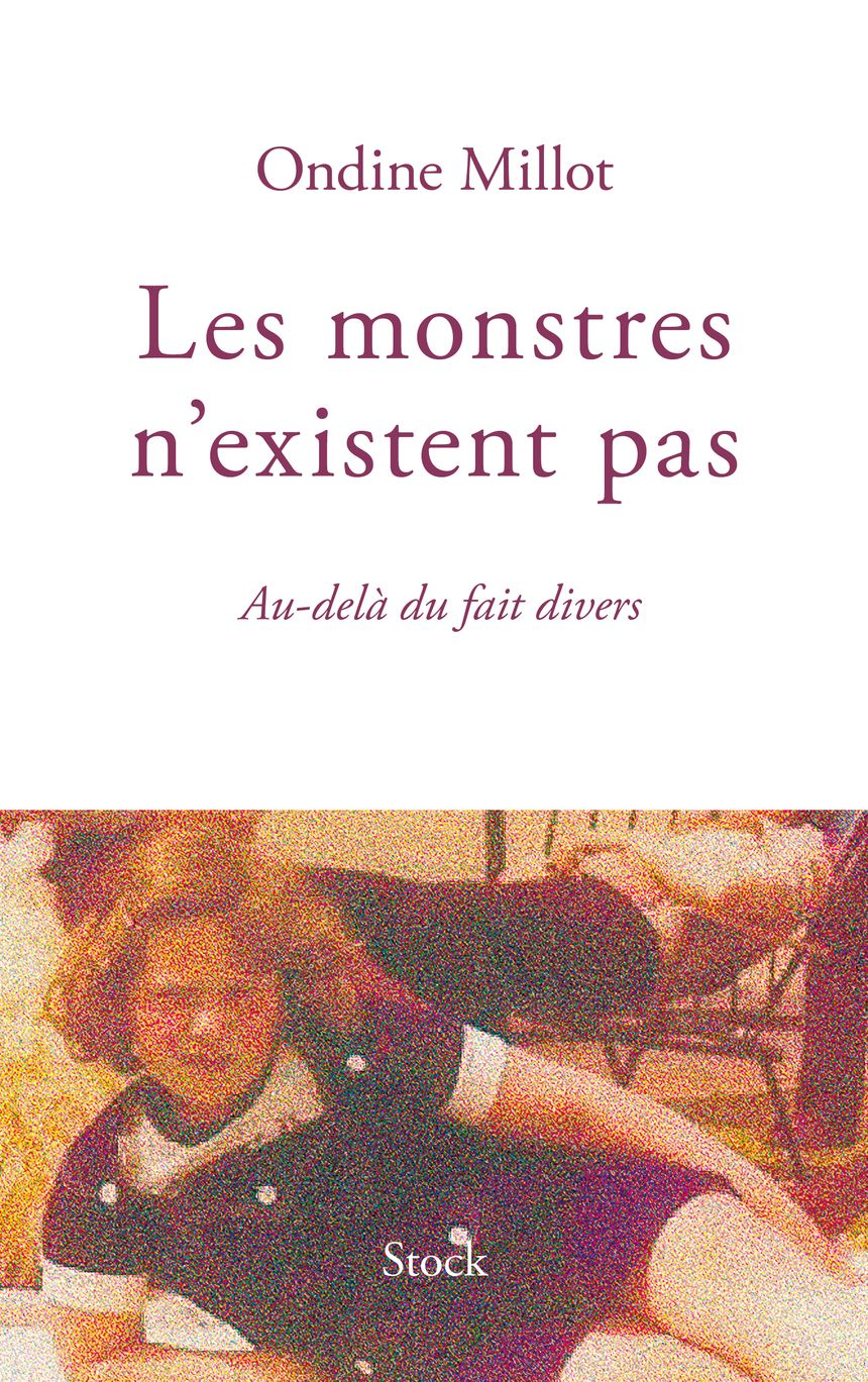 Les monstres n'existent pas, Editions Stock