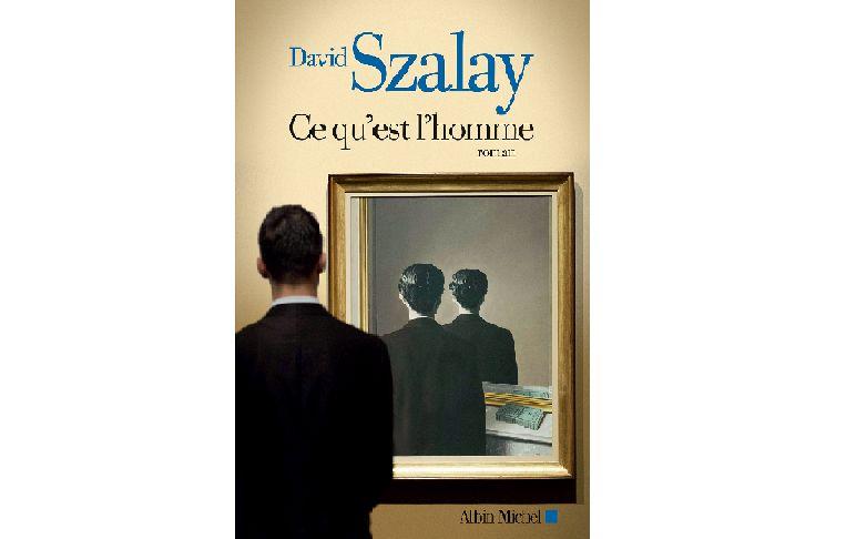 David Szalay - Ce qu'est l'homme