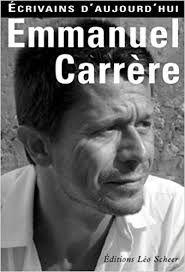 Ecrivains d'aujourd'hui - Emmanuel Carrère