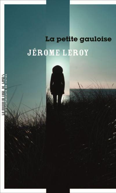 La petite gauloise, Jérôme Leroy