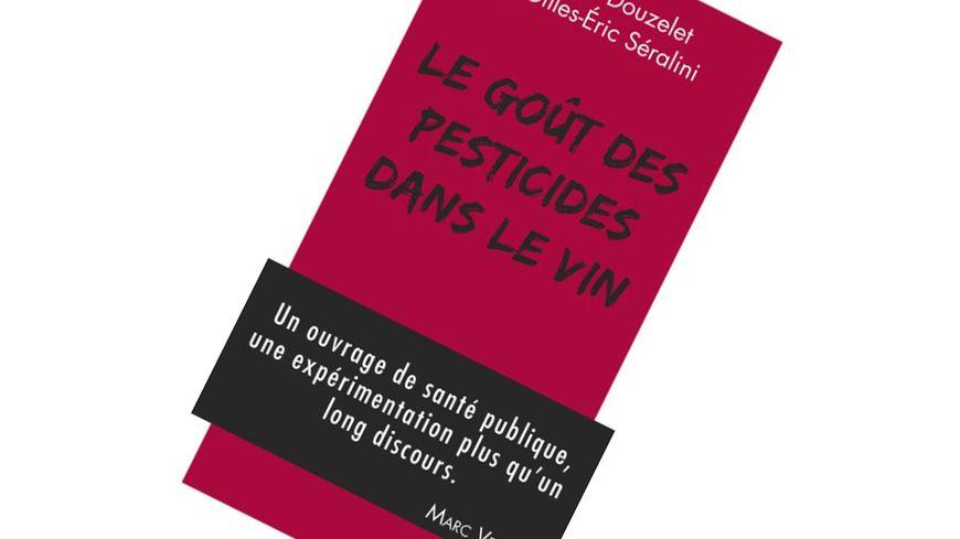 Le Goût des Pesticides dans le vin Actes Sud