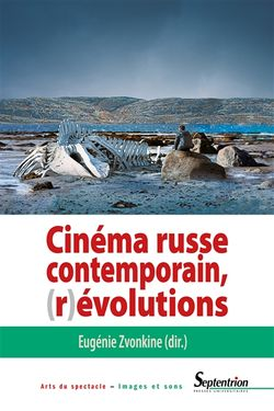 Cinéma russe contemporain, (r)évolutions, dirigé par Eugénie Zvonkine