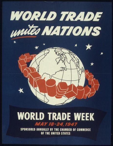 """""""Les échanges mondiaux unissent les nations"""", disait cette affiche promotionnelle de 1947."""