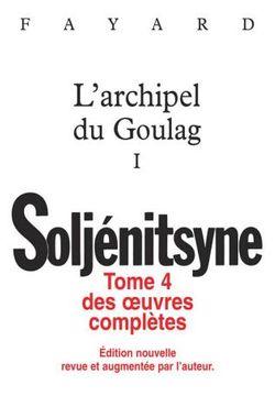 Oeuvres complètes tome 4 - L'Archipel du Goulag tome 1