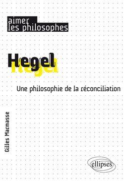 Hegel : une philosophie de la réconciliation