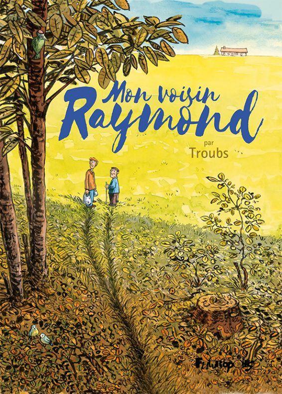 """""""Mon voisin Raymond"""" de Troubs"""