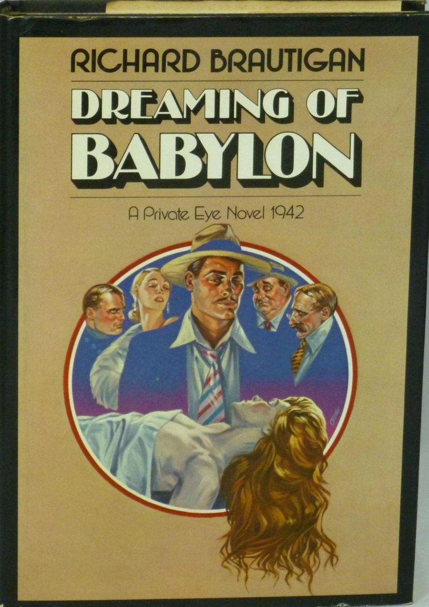 First edition cover, Dreaming of Babylon A Private Eye Novel 1942. Richard Brautigan