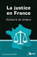 La justice en France : acteurs et enjeux