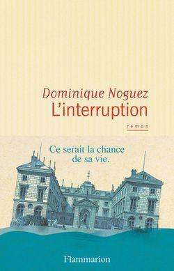 L'interruption - Dominique Noguez
