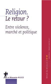 Revue du MAUSS n°49. Quitter la violence islamique. Retour sur le phénomène de désaffiliation djihadiste
