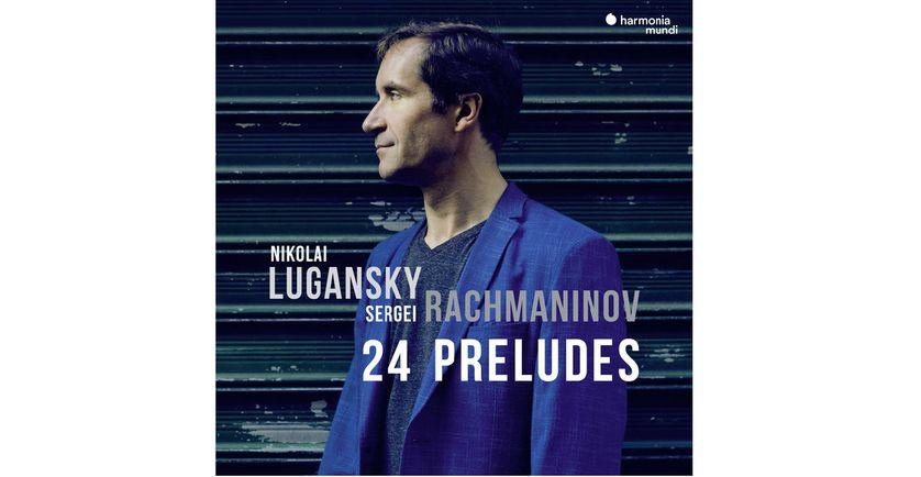 """""""24 préludes - Sergeï Rachmaninov"""" par Nikolai Lugansky,  Harmonia Mundi"""