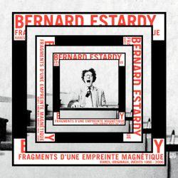 Album Fragments d'une empreinte magnétique de Bernard Estardy (2018)