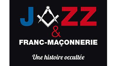 Jazz et franc-maçonnerie, une histoire occultée