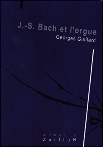 J-S Bach et l'orgue, Paris, Zurfluh, 2000.