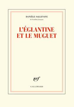 L'Églantine et le Muguet, Danièle Sallenave