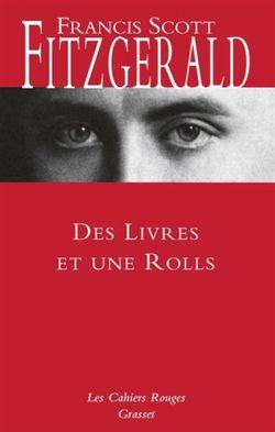 Des livres et une rolls - Francis Scott Fitzgerald ; Charles Dantzig