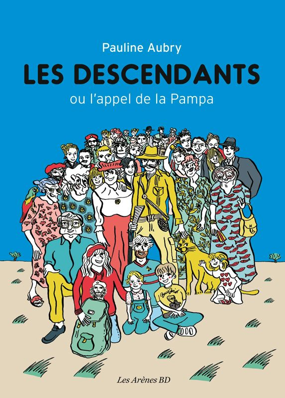 """Les Descendantsou l'Appel de la Pampa"""