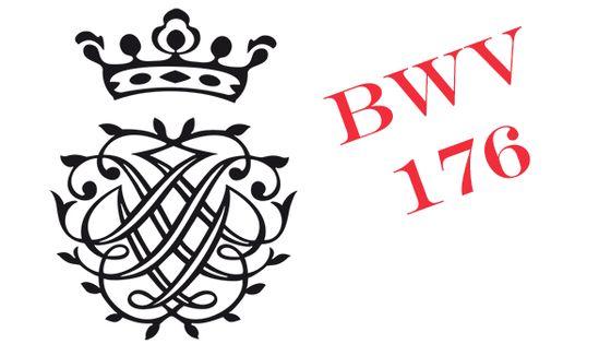 """Cantate BWV 176 """"Es ist ein trotzig und verzagt Ding"""""""