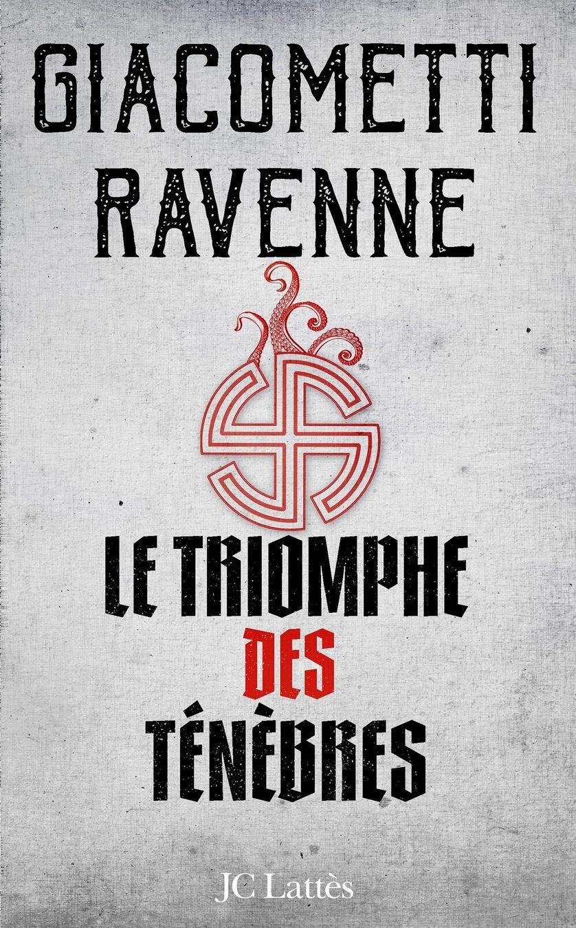 Le triomphe des ténèbres, Eric Giacometti et Jacques Ravenne