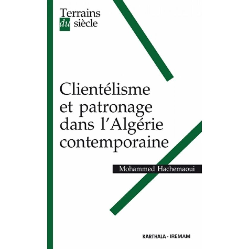 Clientélisme et patronage dans l'Algérie contemporaine, Mohammed Hachemaoui