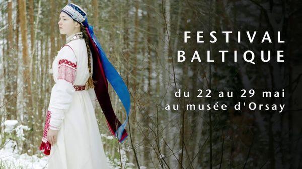 Festival Baltique au musée d'Orsay : Musiques et musiciens d'Estonie, de Lettonie et de Lituanie