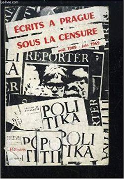 Ecrits à Prague sous la censure
