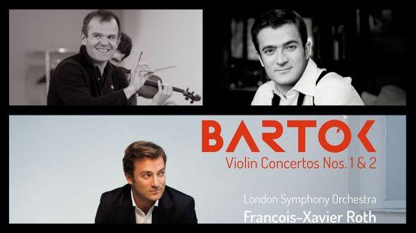 Renaud Capuçon et François-Xavier Roth réunis dans les deux concertos de Bartók