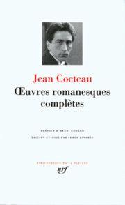 Jean Cocteau - Œuvres romanesques complètes