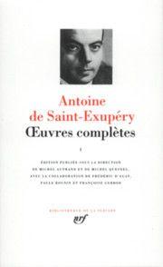 Œuvres complètes - Antoine de Saint-Exupéry
