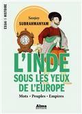 L'inde sous les yeux de l'Europe : mots - peuples - empires