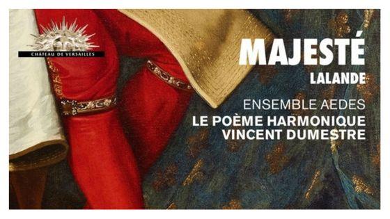 """""""Majesté"""" : Ensemble Aedes, Le Poème Harmonique, Vincent Dumestre © Alpha"""