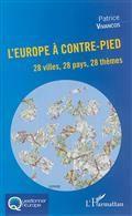 L'Europe à contre-pied : 28 villes, 28 pays, 28 thèmes