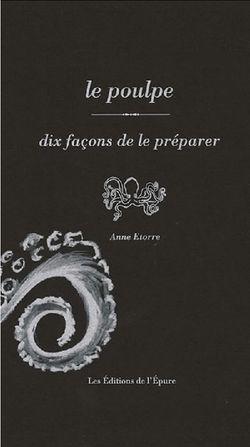 Le poulpe, dix façons de le préparer, par Anne Etorre aux éditions