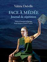Face à Médée Journal de répétition