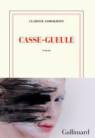 Clarisse Gorokhoff, Casse-gueule (2018)